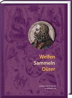 Welfen Sammeln Dürer von Niehr,  Klaus, Tralles,  Judith