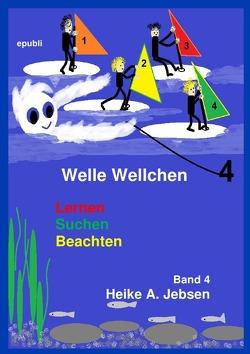 Welle Wellchen Abenteuergeschichten von der Nordseeküste / Welle Wellchen Band 4 Lernen Suchen Beachten von Jebsen,  Heike