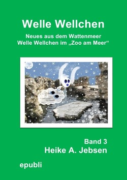 Welle Wellchen im  Zoo am Meer    Band 3 von Jebsen,  Heike A.