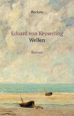 Wellen von Keyserling,  Eduard von, Radecke,  Gabriele
