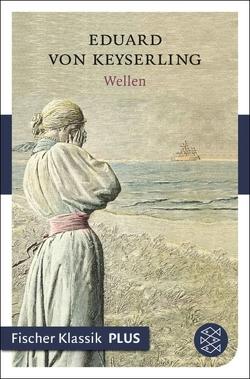 Wellen von Keyserling,  Eduard von