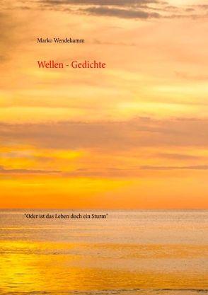 Wellen-Gedichte von Wendekamm,  Marko