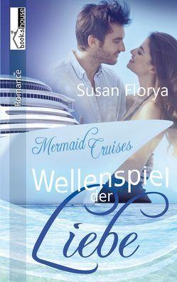 Wellenspiel der Liebe – Mermaid Cruises 1 von Florya,  Susan