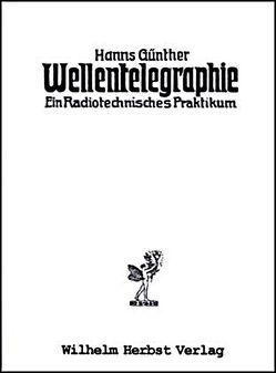 Wellentelegraphie von DeHaas,  W., Günther,  Hanns
