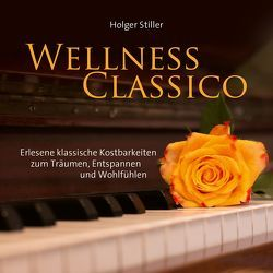 Wellness Classico von Stiller,  Holger