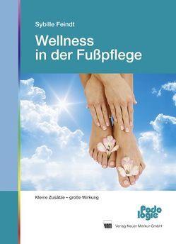 Wellness in der Fußpflege von Feindt,  Sybille