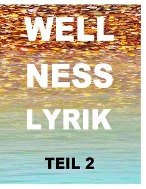 Wellnesslyrik Teil 2 von De Toys,  Tom