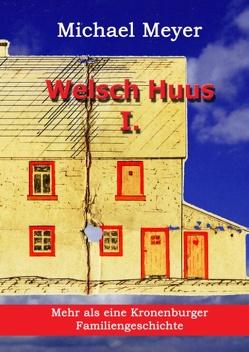 Welsch Huus – Teil I von Meyer,  Michael