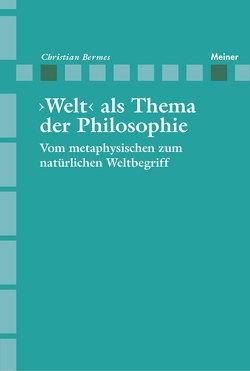 >Welt< als Thema der Philosophie von Bermes,  Christian