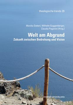 Welt am Abgrund von Datterl,  Monika, Guggenberger,  Wilhelm, Paganini,  Claudia