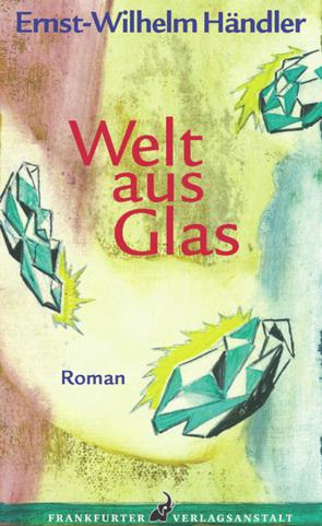 Welt aus Glas von Händler,  Ernst-Wilhelm