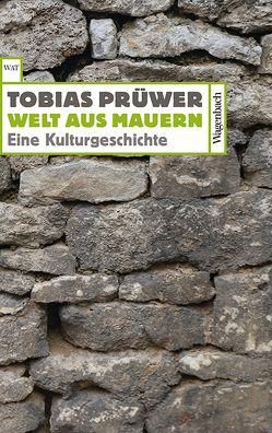 Welt aus Mauern von Tobias,  Prüwer