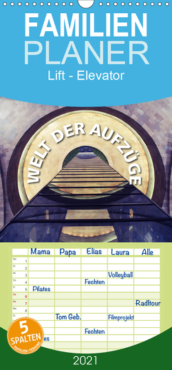 Welt der Aufzüge – Familienplaner hoch (Wandkalender 2021 , 21 cm x 45 cm, hoch) von Matschek,  Gerd