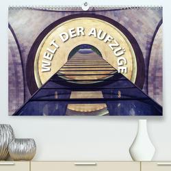 Welt der Aufzüge (Premium, hochwertiger DIN A2 Wandkalender 2021, Kunstdruck in Hochglanz) von Matschek,  Gerd