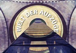Welt der Aufzüge (Tischkalender 2021 DIN A5 quer) von Matschek,  Gerd