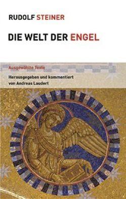 Welt der Engel von Laudert,  Andreas, Steiner,  Rudolf
