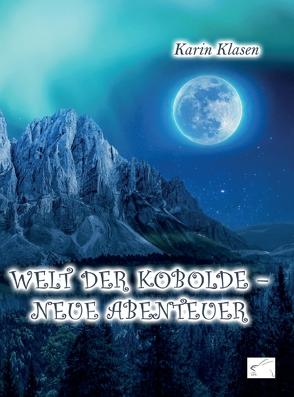 Welt der Kobolde – Neue Abenteuer von Klasen,  Karin