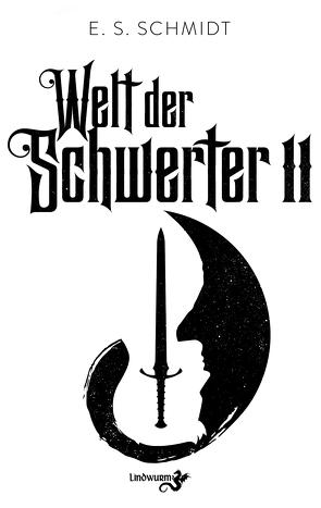 Welt der Schwerter von Schmidt,  E. S.