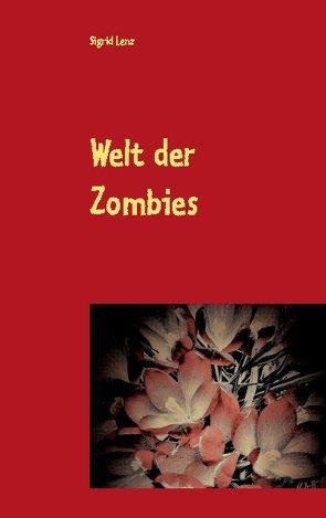 Welt der Zombies von Lenz,  Sigrid