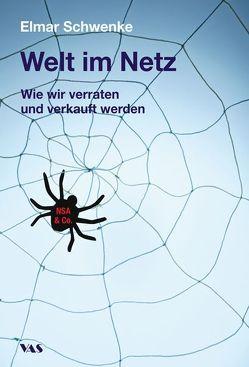 Welt im Netz von Schwenke,  Elmar