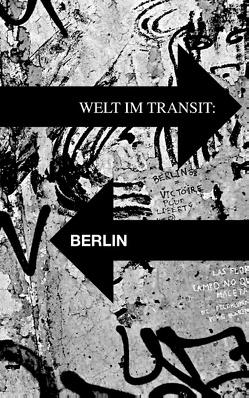Welt im Transit: Berlin von Elling,  Travis