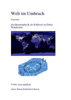 Welt im Umbruch von Kaltenböck-Karow,  Rainer