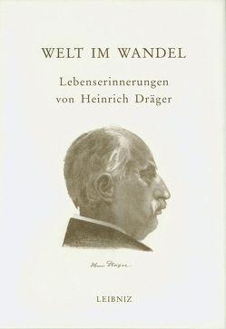 Welt im Wandel von Dräger,  Heinrich, Dräger-Mühlenpfort,  Anna
