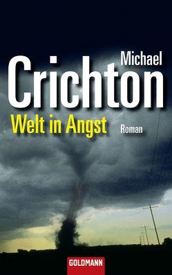 Welt in Angst von Crichton,  Michael, Timmermann,  Klaus, Wasel,  Ulrike