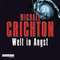 Welt in Angst von Crichton,  Michael, Rohrbeck,  Oliver, Timmermann,  Klaus, Wasel,  Ulrike