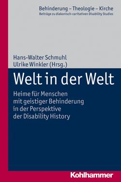 Welt in der Welt von Eurich,  Johannes, Lob-Hüdepohl,  Andreas, Schmuhl,  Hans-Walter, Winkler,  Ulrike