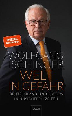 Welt in Gefahr von Ischinger,  Wolfgang