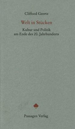 Welt in Stücken von Engelmann,  Herwig, Geertz,  Clifford