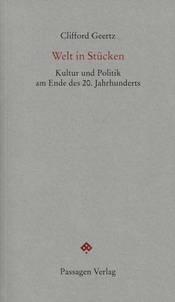 Welt in Stücken von Engelmann,  Herwig, Engelmann,  Peter, Geertz,  Clifford