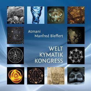 Welt Kymatik Kongress von Bleffert,  Manfred