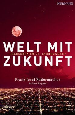 Welt mit Zukunft von Beyers,  Bert, Radermacher,  Franz Josef