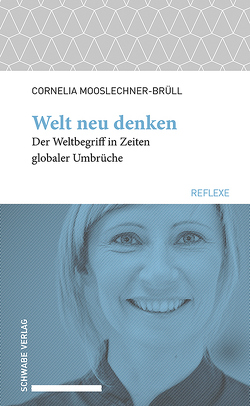 Welt neu denken von Mooslechner-Brüll,  Cornelia