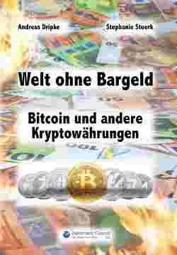 Welt ohne Bargeld von Dripke,  Andreas, Stoerk,  Stephanie