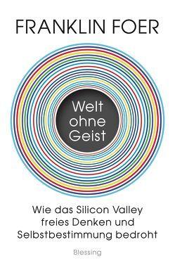 Welt ohne Geist von Foer,  Franklin, Neubauer,  Jürgen