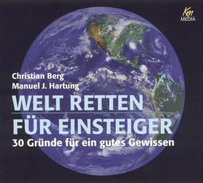 Welt retten für Einsteiger von Berg,  Christian, Hartung,  Manuel J