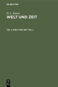 D. L. Jassoy: Welt und Zeit / D. L. Jassoy: Welt und Zeit. Teil 4 von Jassoy,  D. L.