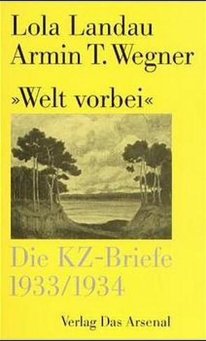 """Welt vorbei"" von Hartwig,  Thomas, Landau,  Lola, Moses-Krause,  Peter, Wegner,  Armin T."