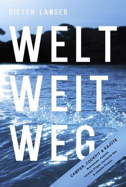 WELT WEIT WEG von Langer,  Dieter