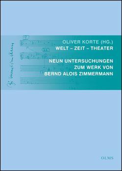 Welt – Zeit – Theater von Korte,  Oliver