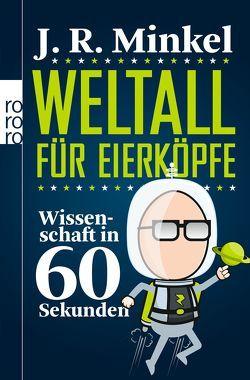 Weltall für Eierköpfe von Mania,  Hubert, Minkel,  J. R.