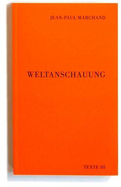 Weltanschauung von Baumann,  Hans, Marchand,  Jean-Paul
