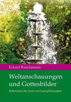 Weltanschauungen und Gottesbilder von Ruschmann,  Eckart