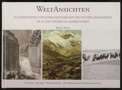 WeltAnsichten. Illustrationen von Forschungsreisen deutscher Geographen im 19. und frühen 20. Jahrhundert von Wiese,  Bernd