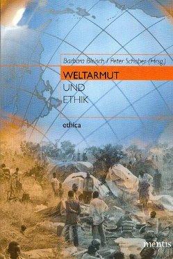 Weltarmut und Ethik von Bleisch,  Barbara, Schaber,  Peter