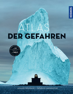 Atlas der Gefahren von Chavaroche,  Ophélie, Goumand,  Arnaud