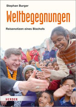 Weltbegegnungen von Burger,  Stephan